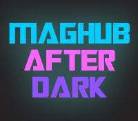 MagHub After Dark