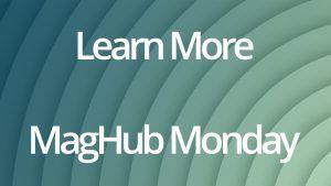 MagHub Monday Intro